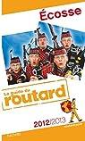 Guide du routard. Écosse. 2012-2013 par Guide du Routard