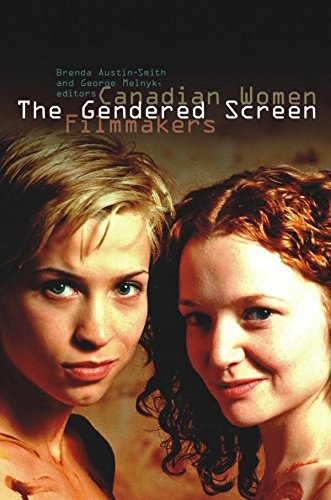 The Gendered Screen: Canadian Women Filmmakers (Film and Media Studies) pdf epub