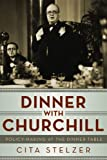 Dinner with Churchill, Cita Stelzer, 1605985295