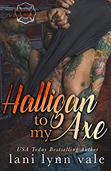 Halligan To My Axe (The Heroes of The Dixie Wardens MC, Book 2) by [Vale, Lani Lynn]