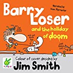 Barry Loser and the Holiday of Doom: Barry Loser, Book 5 | Jim Smith