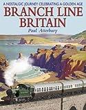 Branch Line Britain: A Nostalgic Journey Celebrating a Golden Age