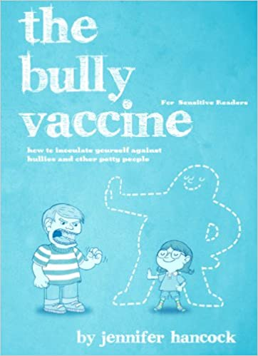 Read online The Bully Vaccine: For Sensitive Readers PDF, azw (Kindle), ePub