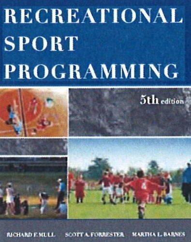 Recreational Sport Programming by Richard D. Mull (2012-12-10)