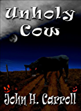 Unholy Cow (Stories for Demented Children Book 4)