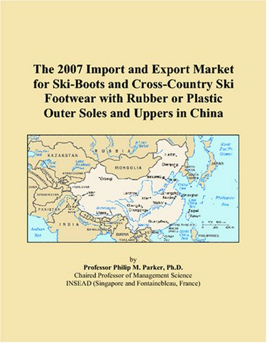 The 2007 Import and Export Market for Ski-Boots and Cross-Country Ski Footwear with Rubber or Plastic Outer Soles and Uppers in China ()
