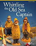 Whittling the Old Sea Captain, Revised Edition, Mike Shipley, 156523815X