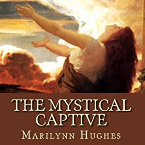 The Mystical Captive Audiobook