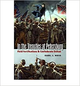Book In the Trenches at Petersburg: Field Fortifications and Confederate Defeat (Civil War America (Hardcover)) (Hardback) - Common