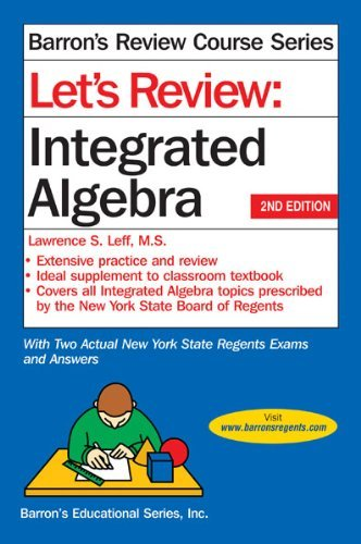 By Lawrence Leff M.S. Let's Review Integrated Algebra (Barron's Review Course) (2nd Second Edition) [Paperback]