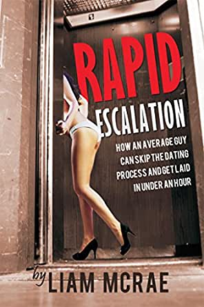 Rapid Escalation How An Average Guy Can Skip The Dating