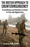 The British Way of Counterinsurgency : From Malaya and Northern Ireland to Iraq and Afghanistan, , 0230293476