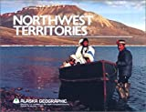 img - for Northwest Territories (Alaska Geographic) book / textbook / text book