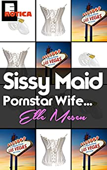 Sissy Maid - Pornstar Wife by [Mesen, Elle]