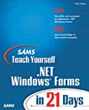 img - for Sams Teach Yourself .NET Windows Forms in 21 Days book / textbook / text book