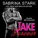 Jake Forever: Jaked, Book 3   Sabrina Stark