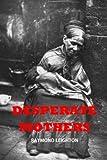 Desperate Mothers, Raymond Leighton, 1466456361