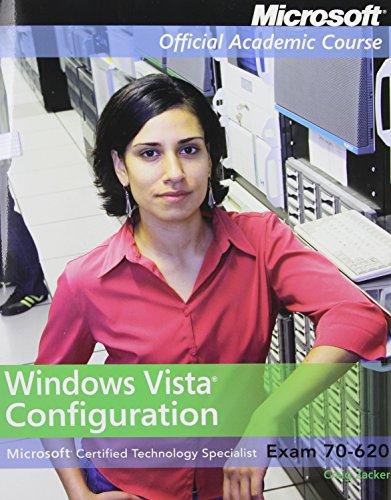 Exam 70-620 Windows Vista Configuration Lab Manual (Microsoft Official Academic Course Series)