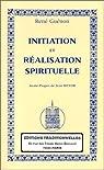 Initiation et Réalisation spirituelle par Guénon