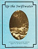 Up the Swiftwater, Sandra A. Crowell and David O. Asleson, 0964364727