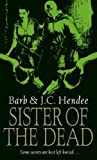 Sister Of The Dead (Noble Dead Saga 3)