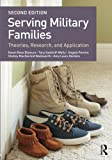 img - for Serving Military Families: Theories, Research, and Application (Textbooks in Family Studies) book / textbook / text book