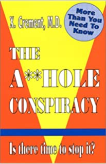 Asshole no more the original self help guide for recovering the asshole conspiracy the asshole conspiracy volume 3 fandeluxe Choice Image