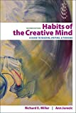Habits of the Creative Mind: A Guide to Reading, Writing, and Thinking