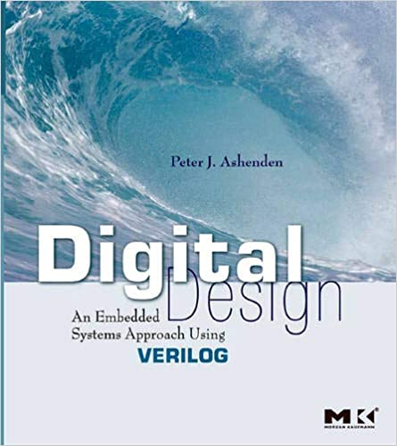 Digital Design (Verilog): An Embedded Systems Approach Using