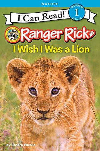 Download Ranger Rick: I Wish I Was a Lion (I Can Read Level 1) PDF
