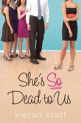 She's So Dead to Us (The He's So/She's So Trilogy) by Kieran Scott