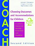 Choosing Outcomes and Accommodations for Children (COACH): A Guide to Educational Planning for Students with Disabilities, Second Edition