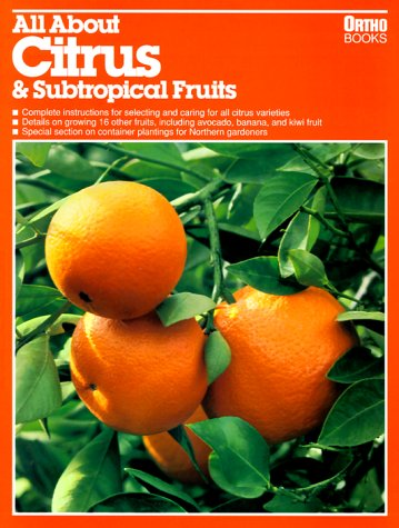 All About Citrus & Subtropical Fruits (Ortho's All about)