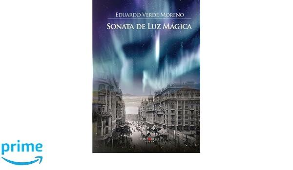 Sonata de Luz Mágica (Spanish Edition): Eduardo Verde Moreno: 9788416274598: Amazon.com: Books