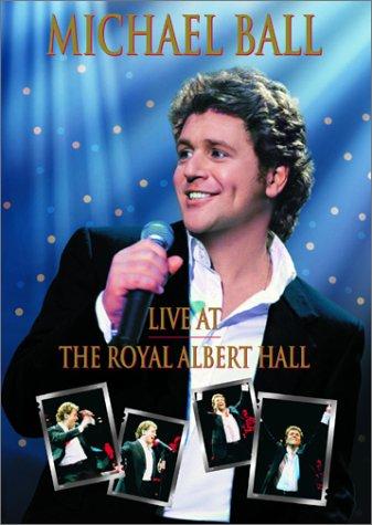 Michael Ball - Live at the Royal Albert Hall