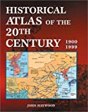 Historical Atlas of the 20th Century