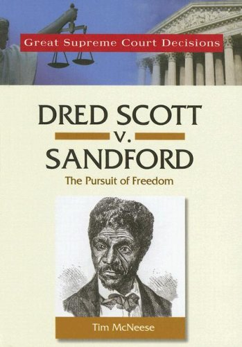 Amazon.com: Dred Scott V. Sandford: The Pursuit of Freedom (Great ...