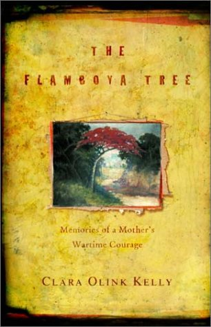 The Flamboya Tree: Memories Of A Mother's Wartime Courage