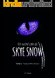 Les Aventures de Skye Snow: Tome 2: Toutes Griffes dehors! (French Edition)