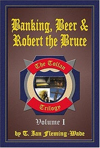 Download Banking, Beer & Robert The Bruce (Collector's Copy) PDF