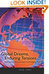 Global Dreams, Enduring Tensions: Int...