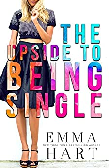The Upside to Being Single by [Hart, Emma]