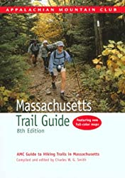 Massachusetts Trail Guide: AMC Guide to Hiking Trails in Massachusetts [With Folded Map] (Appalachian Mountain Club Trail Guide: Massachusetts)