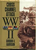 Cross-channel attack (United States Army in World War II. The European theater of operations)
