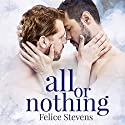 All or Nothing: The Together Series, Book 3 Audiobook by Felice Stevens Narrated by Nick J. Russo