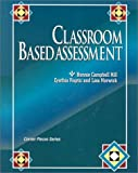 Classroom Based Assessment, Campbell Hill, Bonnie and Ruptic, Cynthia, 0926842846