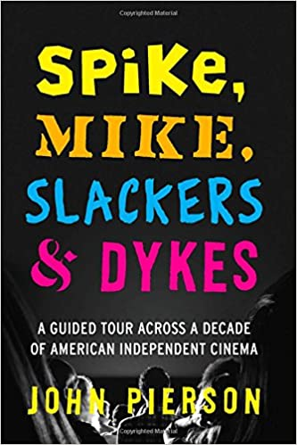 Spike mike slackers dykes a guided tour across a decade of spike mike slackers dykes a guided tour across a decade of american independent cinema john pierson 9780292757684 amazon books fandeluxe Choice Image