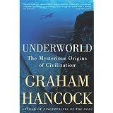 Underworld: The Mysterious Origins of Civilization