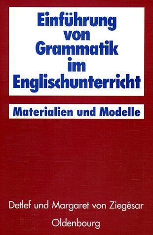 Einführung von Grammatik im Englischunterricht: Materialien und Modelle