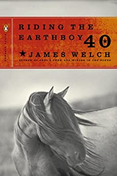 Riding the Earthboy 40 (Penguin Poets) by [Welch, James]